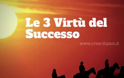 Le 3 Virtù del successo